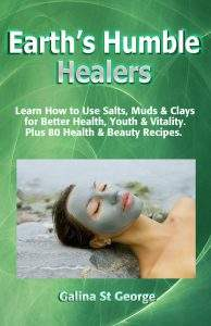 Earth's Humble Healers - learn how to use salts, muds, clays for better health.